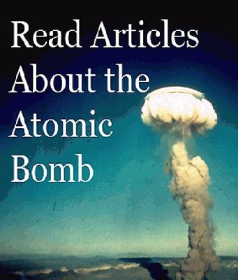 read articles about the atomic bomb
