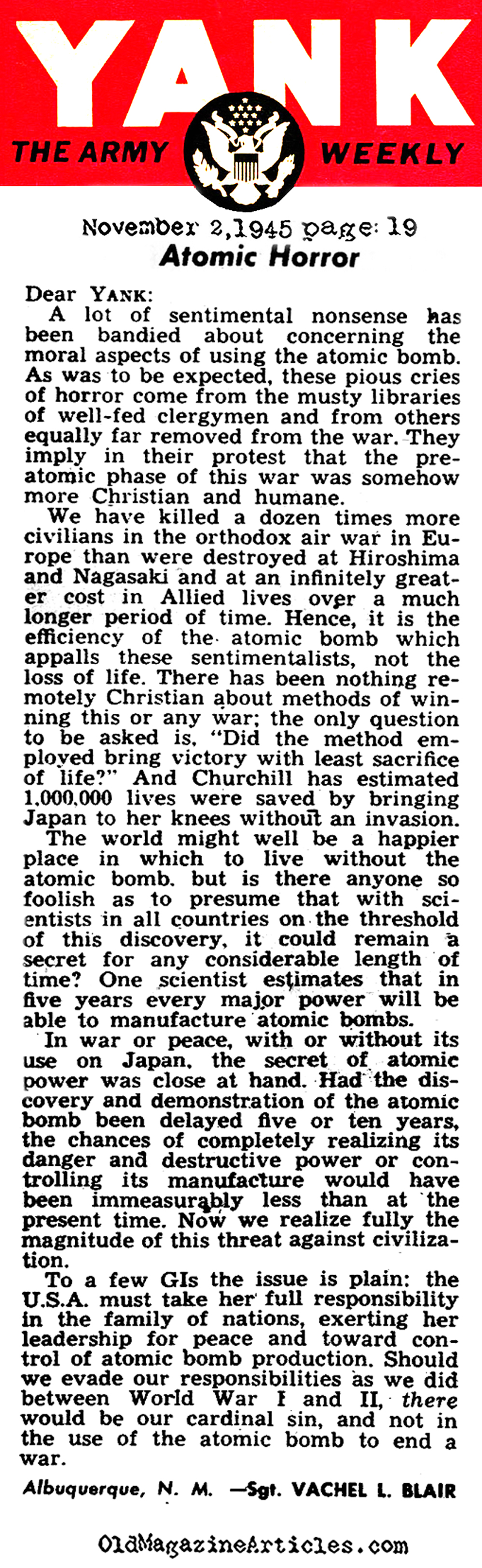 an argument in favor of the necessity of atomic bombing of hiroshima and nagasaki What were the general arguments for and against using atomic bombs to end world war ii what was an argument used in favor of dropping the atomic bomb of hiroshima and nagasaki atomic bombings of hiroshima and nagasaki.